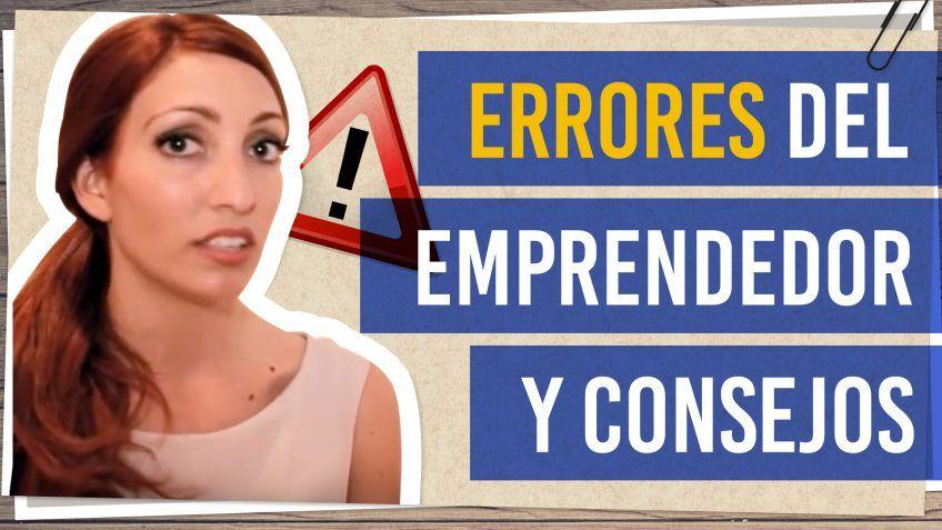 Errores del emprendedor y consejos