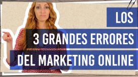 Los 3 grandes errores del marketing online
