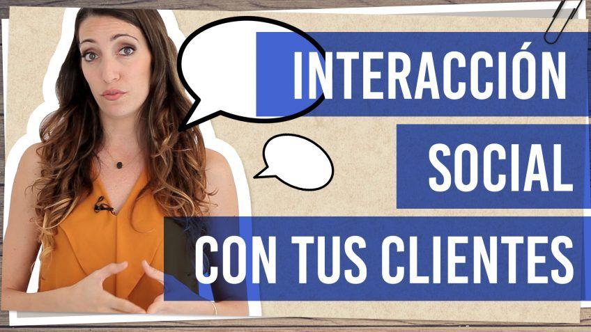 Interacción Social con tus clientes