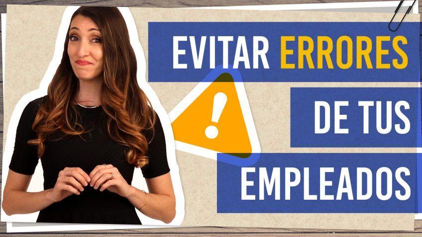 Evitar errores de tus empleados