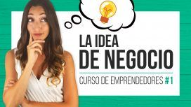 La idea de Negocio - Curso de emprendedores Judit Català