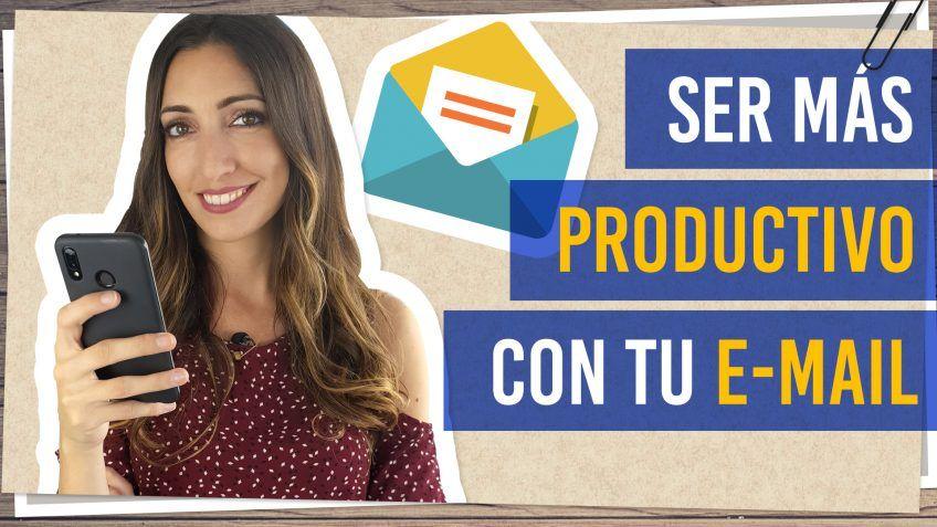 Ser más productivo con tu e-mail
