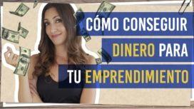 Como conseguir dinero para tu emprendimiento