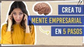 Crea tu mente empresarial en 5 pasos