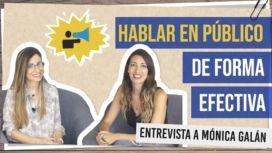 Hablar en público - Entrevista a Mónica Galán