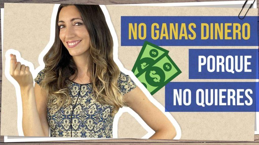 No ganas dinero porque no quieres